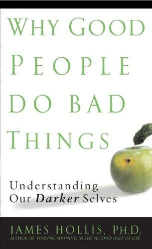 Download Why Good People Do Bad Things