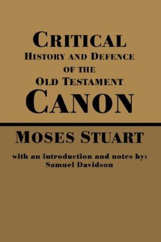 Download Critical History and Defence of the Old Testament Canon
