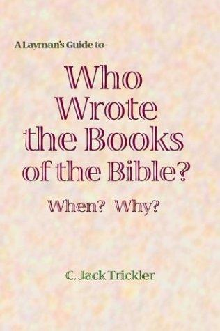 Download A Layman's Guide to Who Wrote the Books of the Bible