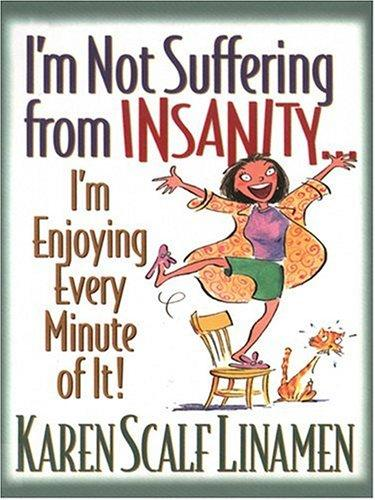 I'm Not Suffering from Insanity