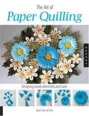 Thumbnail of Art of Paper Quilling: Designing Handcrafted Gifts and Cards