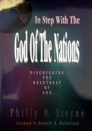 In Step With the God of the Nations by Philip M. Steyne