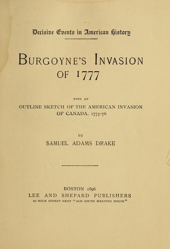 Burgoyne's Invasion of 1777 by Drake, Samuel Adams