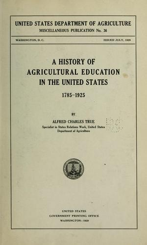 A history of agricultural education in the United States 1785-1925.
