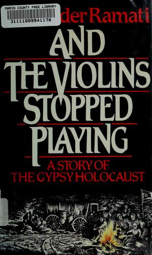 And the violins stopped playing by Alexander Ramati