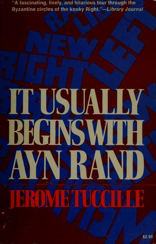 It usually begins with Ayn Rand.