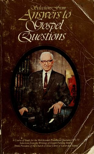 Selections from answers to Gospel questions by Smith, Joseph Fielding