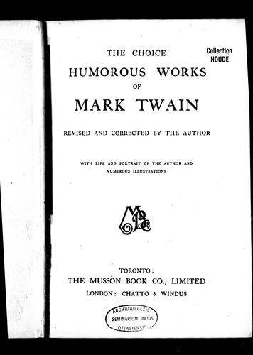 The choice humorous works of Mark Twain
