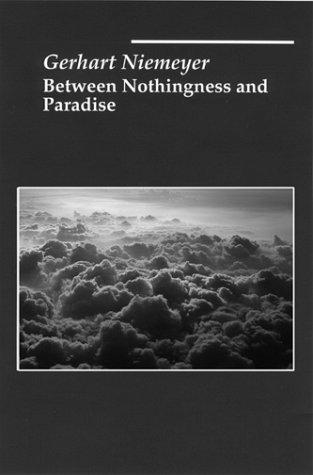 Between nothingness and paradise