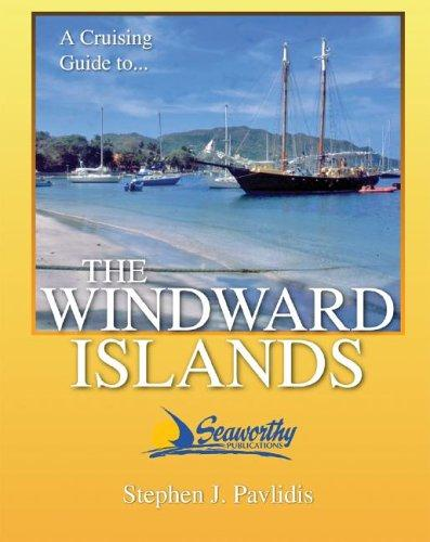 A cruising guide to the Windward Islands by George T. Pavlidis