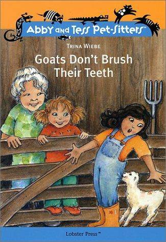 Download Goats Don't Brush Their Teeth (Abby and Tess Pet-Sitters)