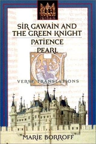 Sir Gawain and the Green Knight, Patience, Pearl by Marie Borroff