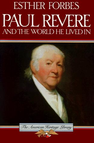Paul Revere & the world he lived in by Esther Forbes