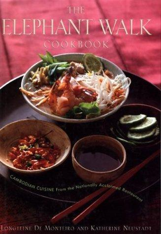 Image for The Elephant Walk Cookbook: Cambodian Cuisine from the Nationally Acclaimed Restaurant