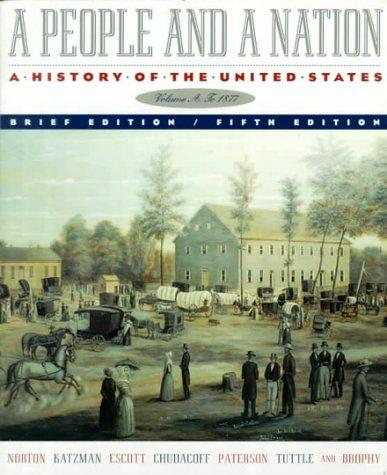 A People and a Nation: A History of the United States (Volume A: To 1877, 5th Brief Edition)