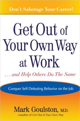 Download Get out of your own way at work–and help others do the same