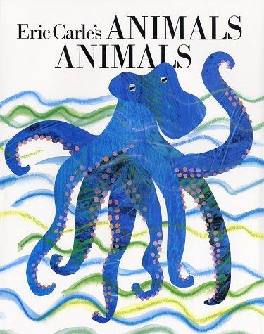 Animals, animals by Eric Carle