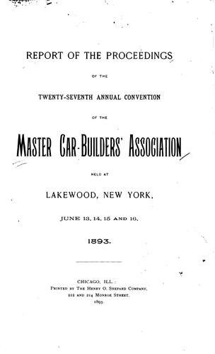 Report of the Proceedings of the … Annual Convention of the Master-Car …