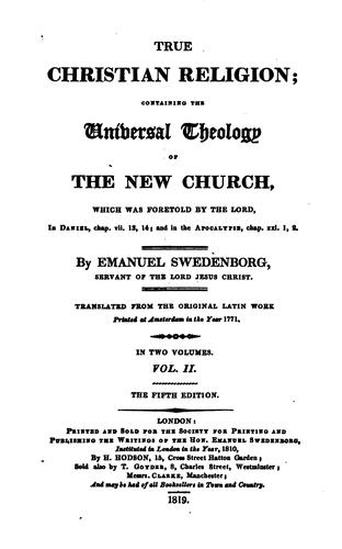 True Christian religion: containing the universal theology of the New Church …