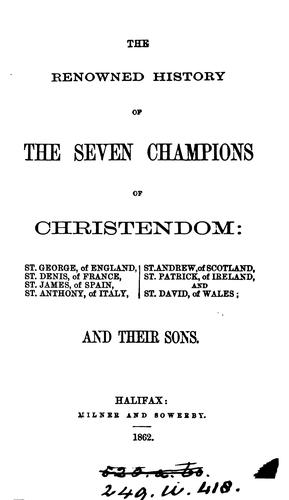 The renowned history of the seven champions of Christendom … and their sons by R. Johnson.