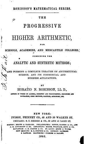 The Progressive Higher Arithmetic: For Schools, Academies, and Mercantile Colleges : Containing …