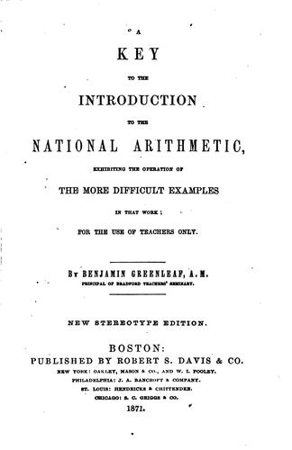 A Key to the Introduction to The National Arithmetic: Exhibiting the Operation of the More …