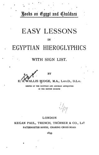 Easy Lessons in Egyptian Hieroglyphics with Sign List