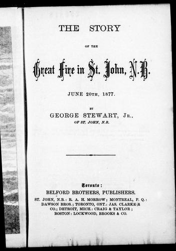 Download The story of the great fire in St. John, N.B., June 20th, 1877