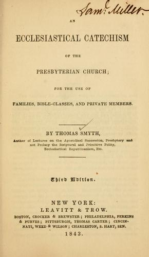 Download An ecclesiastical catechism of the Presbyterian church