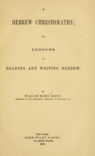 A Hebrew chrestomathy, or, Lessons in reading and writing Hebrew.