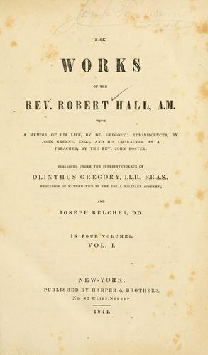 Download The works of the Rev. Robert Hall, A. M.