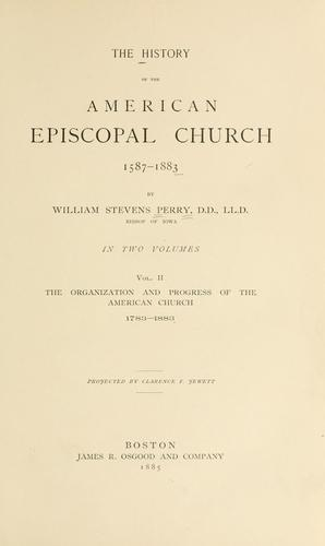 The history of the American Episcopal Church, 1587-1883