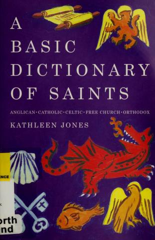 Cover of: A basic dictionary of saints   Jones, Kathleen