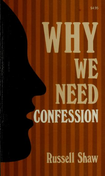 Cover of: Why we need confession | Russell B. Shaw