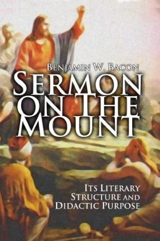 The Sermon on the Mount by Benjamin W. Bacon