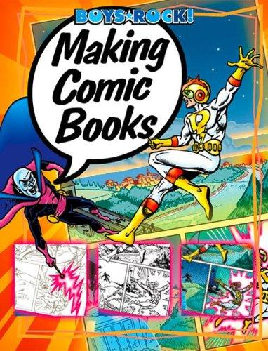 Making Comic Books (Boys Rock!) by Michael Teitelbaum