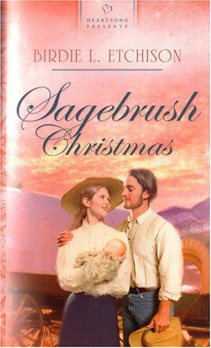 Sagebrush Christmas (Heartsong Presents #667) by Birdie L. Etchison