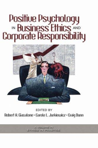 Positive Psychology in Business Ethics And Corporate Responsibiliy (Ethics and the Environment) (Ethics and the Environment) by Robert A. Giacalone