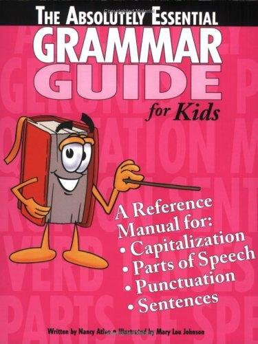 The Absolutely Essential Grammar Guide by Nancy Atlee