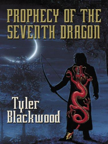Prophecy of the seventh dragon by Tyler Blackwood