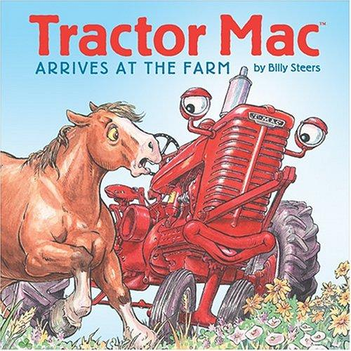 Tractor Mac Arrives at the Farm (Tractor Mac) by Billy Steers