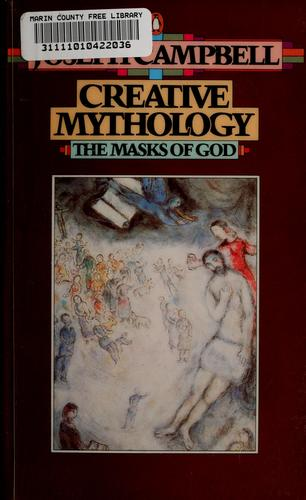The masks of God : creative mythology by Joseph Campbell