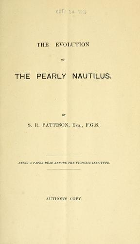 The evolution of the pearly Nautilus by Samuel Rowles Pattison