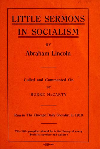 Little sermons in socialism by Abraham Lincoln by Burke McCarty