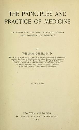The principles and practice of medicine by Osler, William Sir