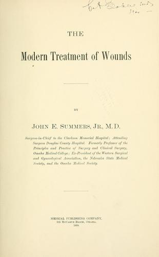 The modern treatment of wounds by John Edwards Summers