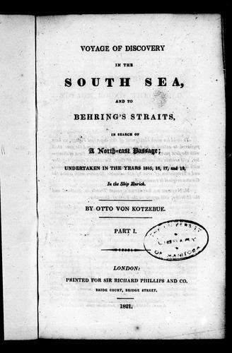 Voyage of discovery in the South Sea, and to Behring's Straits, in search of a north-east passage by Otto von Kotzebue