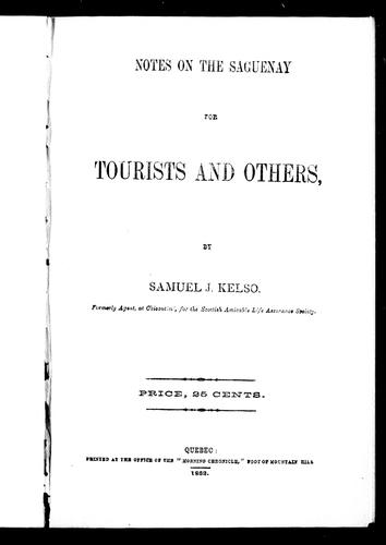 Notes on the Saguenay for tourists and others by Samuel J. Kelso
