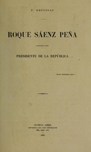 Roque Sáenz Peña by Paul Groussac