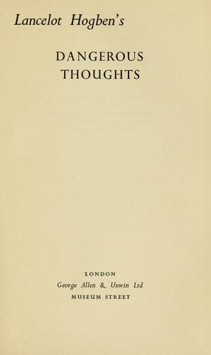 Dangerous thoughts by Lancelot Thomas Hogben